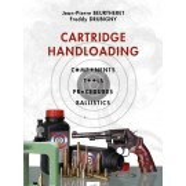 Cartridge Handloading Jean-Pierre Beurtheret / Freddy Drubigny in English